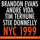 BRANDON EVANS Brandon Evans / Andre Vida / Tim Terhune / Stix Donnelly [NYC 1999] album cover